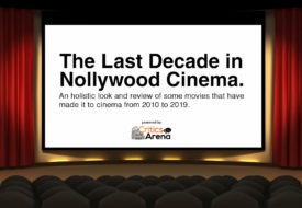 The Last Decade in Nollywood Cinema